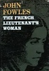 Fowles, John : The French Lieutenants Woman