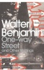Benjamin, Walter : One-way Street - and Other Writings