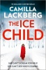 Lackberg, Camilla : The Ice Child