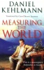 Kehlmann, Daniel  : Measuring the World  (Dedicated)