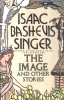Singer, Isaac Bashevis : The Image and Other Stories