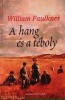 Faulkner, William : A hang és a téboly