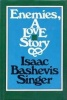 Singer, Isaac Bashevis : Enemies, A Love Story