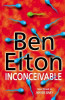 Elton, Ben : Inconceivable