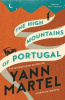 Martel, Yann : The High Mountains of Portugal