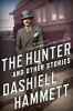 Hammett, Dashiell : The Hunter and Other Stories