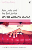 Vargas Llosa, Mario : Aunt Julia and the Scriptwriter