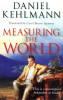 Kehlmann, Daniel  : Measuring the World