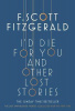 Fitzgerald, F. Scott : I'd Die for you and Other Lost Stories