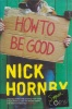 Hornby, Nick  : How to be Good (Signed Copy)