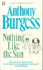 Burgess, Anthony : Nothing Like the Sun