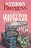 Burgess, Anthony : Honey for the Bears
