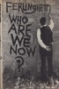 Ferlinghetti, Lawrence : Who Are We Now?