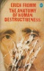 Fromm, Erich : The Anatomy of Human Destructiveness