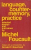 Foucault, Michel  : Language, Counter-Memory, Practice - Selected Essays and Interviews