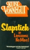 Vonnegut, Kurt : Slapstick or Lonesome No More!