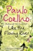 Coelho, Paulo  : Like the Flowing River - Thoughts and Reflections