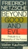 Nietzsche, Friedrich : Beyond Good and Evil. Prelude to a Philosophy of the Future