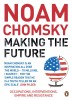 Chomsky, Noam  : Making the Future