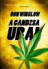 Winslow, Don : A Gandzsa urai