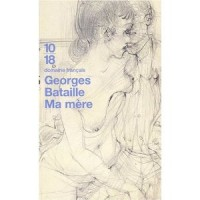 Bataille, Georges  : Ma mère