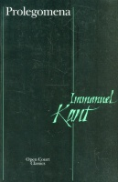 Kant, Immanuel : Prolegomena - To Any Future Metaphisics That Can Qualify as a Science