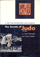 Watanabe, Jiichi - Avakian, Lindy : The Secrets of Judo