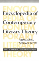 Encyclopedia of Contemporary Literary Theory - Approaches, Scholars, Terms