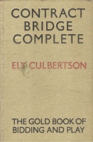 Culbertson, Ely : Contract Bridge Complete - the Gold Book of Bidding and Play