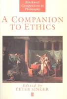 Singer, Peter (Ed.) : A Companion to Ethics
