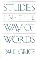 Grice, Paul : Studies in the Way of Words
