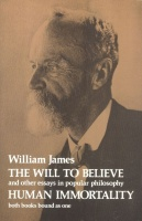 James, William : The Will to Believe and Human Immortality