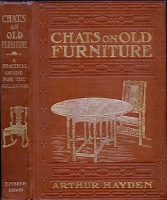 Hayden, Arthur : Chats on Old Furniture - A Practical Guide for Collectors