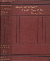 Bagehot, Walter  : Lombard Street - A Description of the Money Market