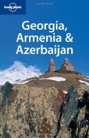 Noble, John - Mark Elliott - Michael Kohn : Georgia Armenia & Azerbaijan  (Lonely Planet)