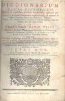 Pápai-Páriz, Francisco : Dictionarium Latino-Hungaricum / Dictionarium Hungarico-Latinum
