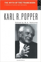 Popper, Karl R. : The Myth of the Framework - In Defence of Science and Rationality