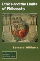 Williams, Bernard : Ethics and the Limits of Philosophy