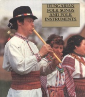 Manga, János : Hungarian folk Songs and folk Instruments