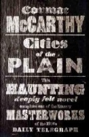 McCarthy, Cormac : Cities of the Plain - The Border Trilogy - Volume Three