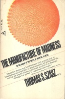 Szasz, Thomas S. : The Manufacture Of Madness - A Comparative Study of the Inquisition and the Mental Health Movement