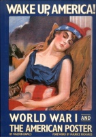 Rawls, Walton : Wake Up, America! - World War I and The American Poster