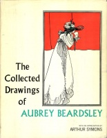 Symons, Arthur & Bruce S. Harris : The Collected Drawings of Aubrey Beardsley