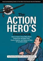 Borgenicht, Joe - Borgenicht, David : The Action Hero's Handbook