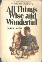 Herriot, James : All Things Wise and Wonderful