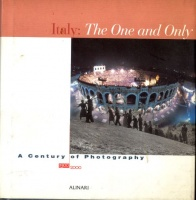 Colombo, Cesare - Bignardi, Irene  (Ed.) : Italy: The One and Only - a Century of Photography 1900-2000
