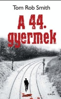 Smith, Tom Rob : A 44. gyermek
