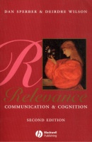 Sperber, Dan - Wilson, Deirdre : Relevance - Communication and Cognition