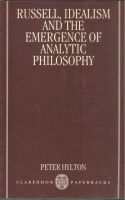 Hylton, Peter : Russell, Idealism, and the Emergence of Analytic Philosophy