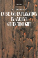 Hankinson, R. J. : Cause and Explanation in Ancient Greek Thought